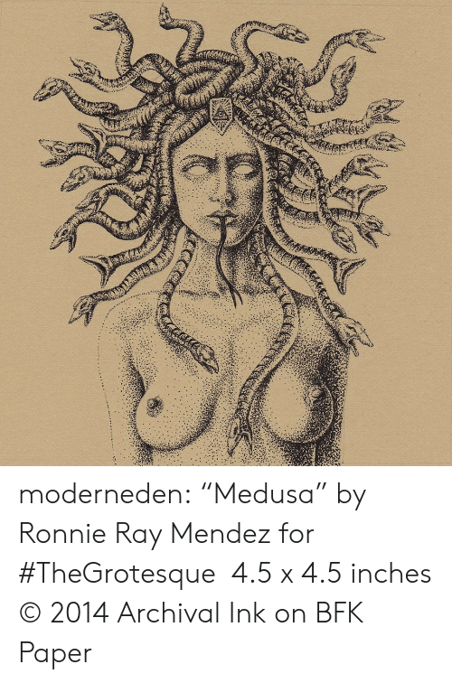 """Ronnie: moderneden: """"Medusa"""" by Ronnie Ray Mendez for #TheGrotesque 4.5 x 4.5 inches © 2014 Archival Ink on BFK Paper"""