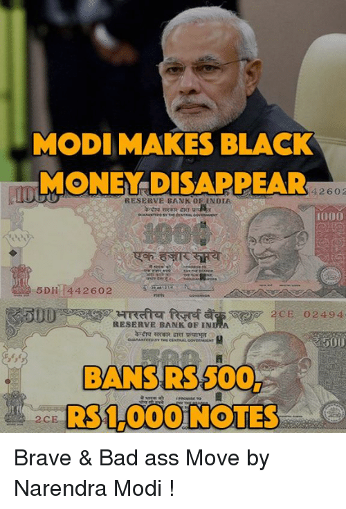 Ass, Bad, and Memes: MODI MAKES BLACK  MONEY DISAPPEAR  426 O 2  RESERVE BANK OF INDIA  1000  42 602  2 CE 2 494  RESERVE BANK OF IN Brave & Bad ass Move by Narendra Modi !