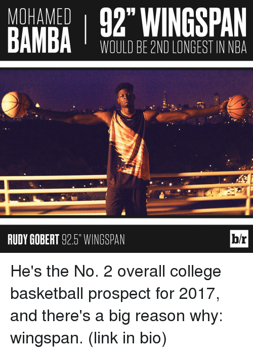 """College basketball: MOHAMED  BAMBA  WOULD BE 2ND LONGESTIN NBA  br  RUDY GOBERT 92.5"""" WINGSPAN He's the No. 2 overall college basketball prospect for 2017, and there's a big reason why: wingspan. (link in bio)"""