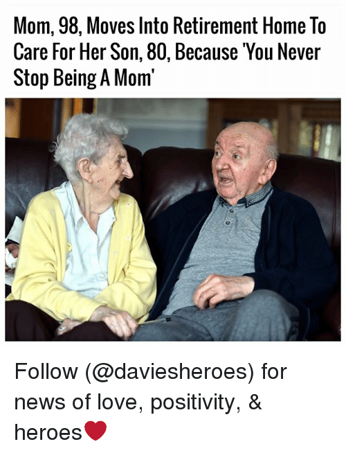 Funny, Love, and News: Mom, 98, Moves Into Retirement Home To  Care For Her Son, 80, Because 'You Never  Stop Being A Mom' Follow (@daviesheroes) for news of love, positivity, & heroes❤️️