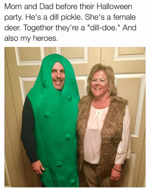 """Dad, Deer, and Doe: Mom and Dad before their Halloween  party. He's a dill pickle. She's a female  deer. Together they're a """"dill-doe."""" And  also my heroes."""