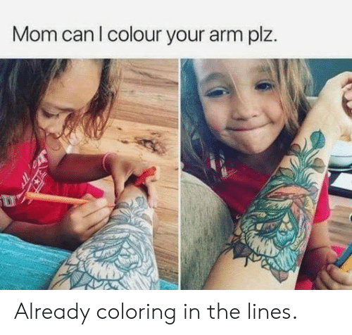 Coloring: Mom can l colour your arm plz. Already coloring in the lines.