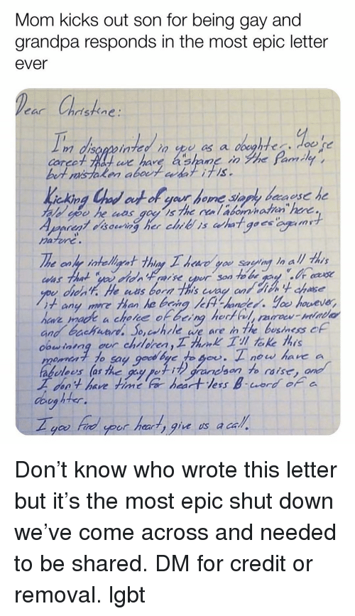 Most Epic: Mom kicks out son for being gay and  grandpa responds in the most epic letter  ever  sthfne:  Corco  we have a shane inyhe çamay ,  akin  harur  1+ any more than he being /cFV-handed.Yㆀ houeur,  o, crhrle ae are in The bestness c  os las the 9  aeson to ras  aoson  lees as the guy pei  on't have fimt  doey  you frid yoot hearty gie us a ca Don't know who wrote this letter but it's the most epic shut down we've come across and needed to be shared. DM for credit or removal. lgbt