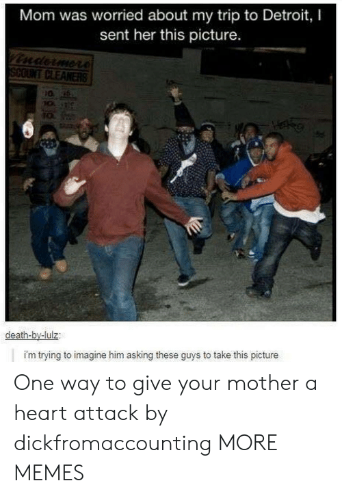 lulz: Mom was worried about my trip to Detroit, I  sent her this picture  death-by-lulz  i'm trying to imagine him asking these guys to take this picture One way to give your mother a heart attack by dickfromaccounting MORE MEMES