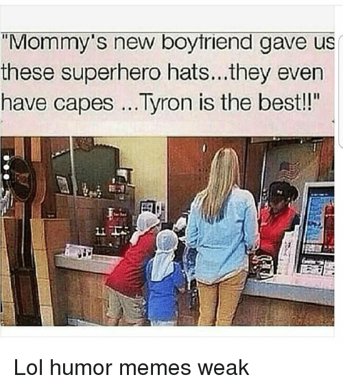 """Lol, Memes, and Superhero: """"Mommy's new boytriend gave us  these superhero hats...they even  have capes Tyron is the best!"""" Lol humor memes weak"""