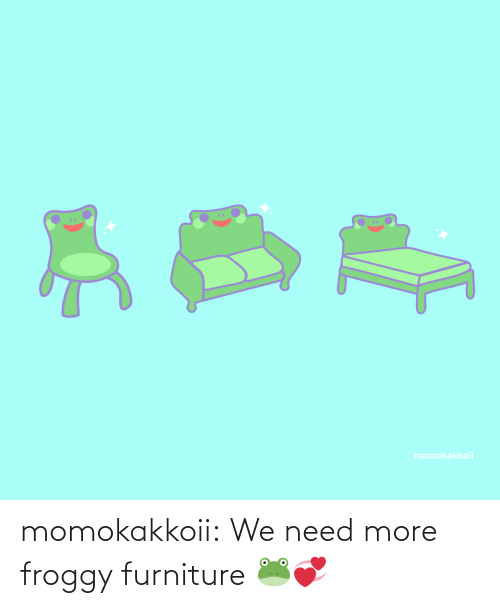 Furniture: momokakkoii:  We need more froggy furniture 🐸💞