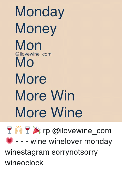 monday money mon ilove wine com mo more more win 2539943 monday money mon ilove wine com mo more more win more wine