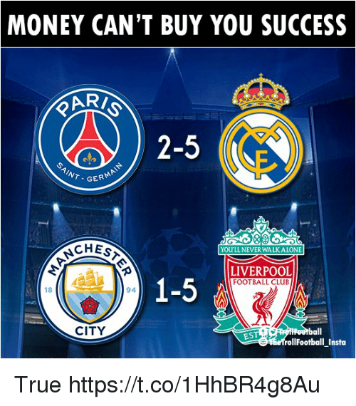 Money Cant Buy: MONEY CAN'T BUY YOU SUCCESS  2-5  T GER  CHES  YOULL NEVER WALK ALONE  LIVERPOOL  FOOTBALL CLUB  18  94  CITY  ball  rollFootball Insta  EST True https://t.co/1HhBR4g8Au