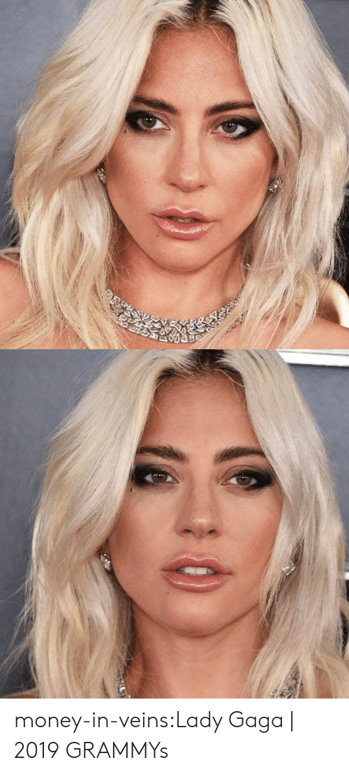 Grammys: money-in-veins:Lady Gaga |   2019 GRAMMYs