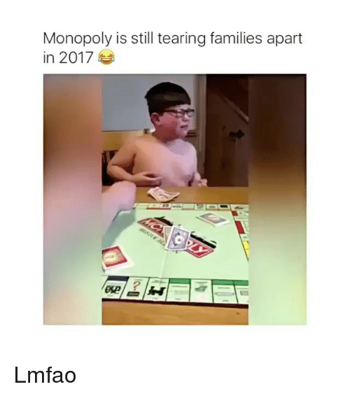 Monopoly Is Still Tearing Families Apart in 2017 Lmfao - Monopoly Meme ...