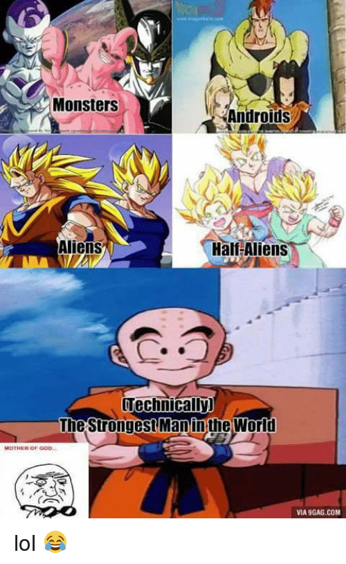Via9Gag: Monsters  Androids  Half Aliens  Aliens  Technically)  The Strongest Man inthe World  VIA9GAG.COM lol 😂