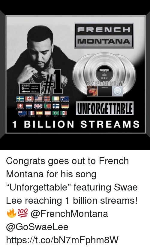"""French Montana, Montana, and French: MONTANA  1 BILLION STREAMS Congrats goes out to French Montana for his song """"Unforgettable"""" featuring Swae Lee reaching 1 billion streams! 🔥💯 @FrenchMontana @GoSwaeLee https://t.co/bN7mFphm8W"""