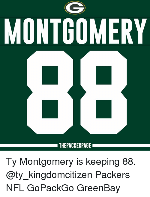 Greenbay: MONTGOMERY  THEPACKERPAGE Ty Montgomery is keeping 88. @ty_kingdomcitizen Packers NFL GoPackGo GreenBay