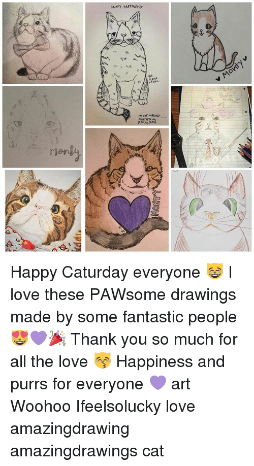 """Caturday, Love, and Memes: MONTY  MeNTY HAf PINES  Ayu m,  gi,  STERL  1M THE MARINA. """" ..  FINISSED 24  DEC,12,Per  ris  E Happy Caturday everyone 😸 I love these PAWsome drawings made by some fantastic people 😻💜🎉 Thank you so much for all the love 😽 Happiness and purrs for everyone 💜 art Woohoo Ifeelsolucky love amazingdrawing amazingdrawings cat"""