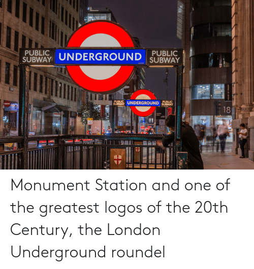 Logos: Monument Station and one of the greatest logos of the 20th Century, the London Underground roundel