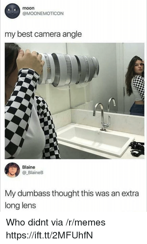 Blaine: moon  @MOONEMOTICON  my best camera angle  Blaine  BlaineB  My dumbass thought this was an extra  long lens Who didnt via /r/memes https://ift.tt/2MFUhfN
