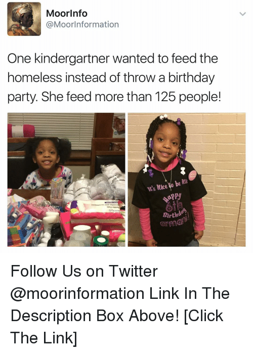 Moors: Moor Info  MoorInformation  One kindergartner wanted to feed the  homeless instead of throw a birthday  party. She feed more than 125 people!  it's luce be  Birthd  orm Follow Us on Twitter @moorinformation Link In The Description Box Above! [Click The Link]