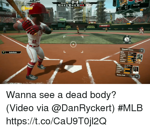 Anaconda, Mlb, and Sports: Moose  13  First At-ot  4,239 ONSCOM  100  0O0of3  RO BOOM  CH CB  SP  MOJO  TENSE  Substitute  STAMINA  P: 16  POWER  CONTACT  SPEED  Damien Rush  / CF Wanna see a dead body?  (Video via @DanRyckert) #MLB https://t.co/CaU9T0jl2Q