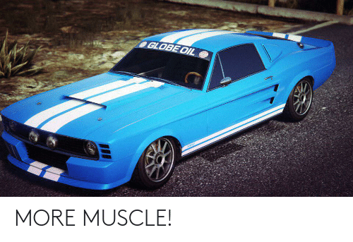 muscle: MORE MUSCLE!