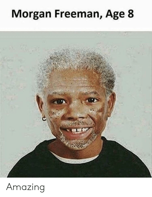Morgan Freeman: Morgan Freeman, Age 8 Amazing