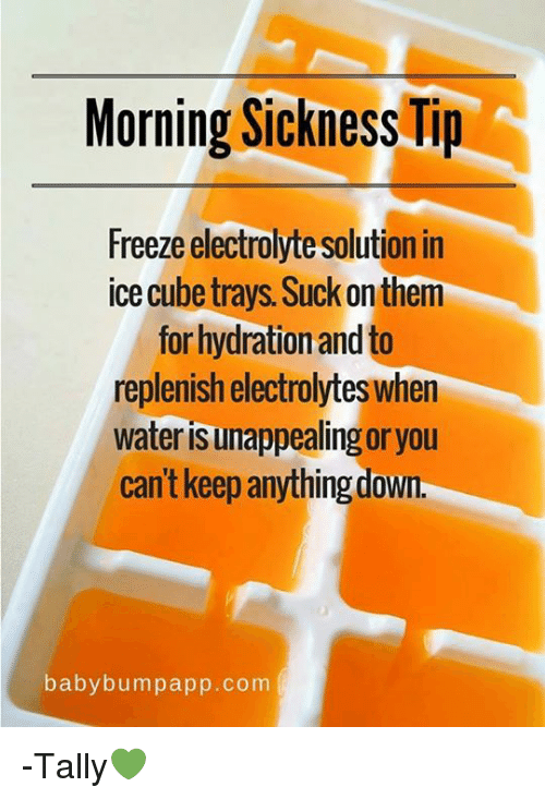 Morning Sickness Tip Freeze Electrolytesolution in Ice