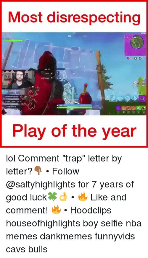 "Nba Memes: Most disrespecting  tw  SANTOARK  on  benevernaver $21.00  Piper Jane 55 00  Play of the year lol Comment ""trap"" letter by letter?👇🏾 • Follow @saltyhighlights for 7 years of good luck🍀👌 • 🔥 Like and comment! 🔥 • Hoodclips houseofhighlights boy selfie nba memes dankmemes funnyvids cavs bulls"