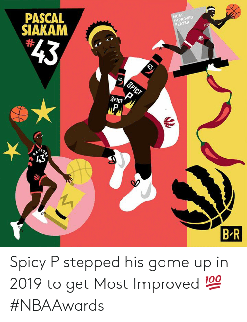 """r&b: MOST  IMPROVED  PLAYER  PASCAL  SIAKAM  $43  43  43  SPICY  SPICY  RAP  """"43°  R  B R Spicy P stepped his game up in 2019 to get Most Improved 💯 #NBAAwards"""