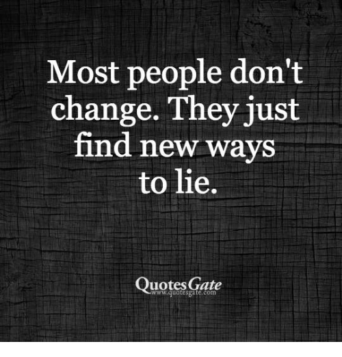 Quotes About People Who Lie: 25+ Best Memes About Change