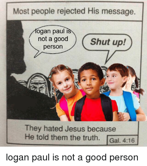 Most People Rejected His Message Logan Paul I Not A Good