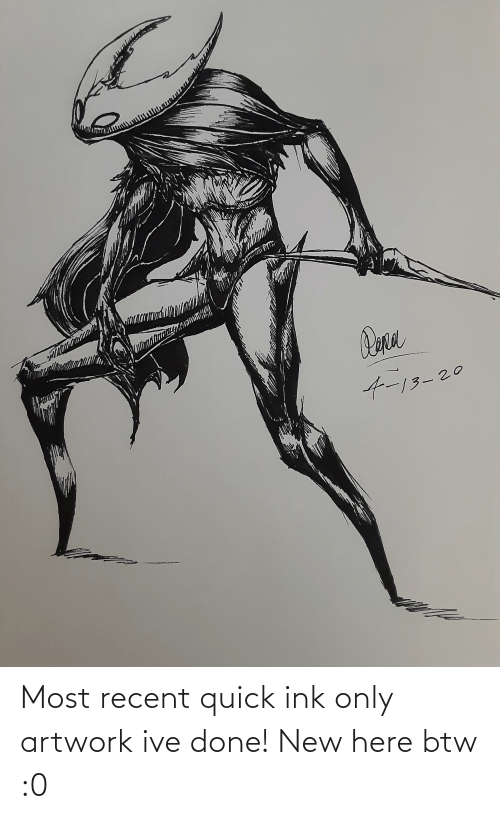 ink: Most recent quick ink only artwork ive done! New here btw :0