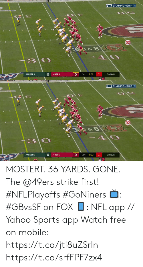 San Francisco 49ers: MOSTERT. 36 YARDS. GONE.  The @49ers strike first! #NFLPlayoffs #GoNiners  📺: #GBvsSF on FOX 📱: NFL app // Yahoo Sports app Watch free on mobile: https://t.co/jti8uZSrIn https://t.co/srfFPF7zx4