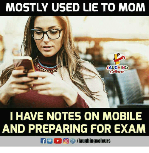 Mobile, Indianpeoplefacebook, and Mom: MOSTLY USED LIE TO MOM  LAUGHING  HAVE NOTES ON MOBILE  AND PREPARING FOR EXAM