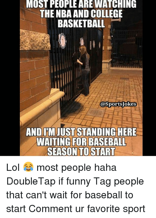 College basketball: MOSTPEOPLE AREWATCHING  THE NBA AND COLLEGE  BASKETBALL  (asportslokes  ANDIMIUSTSTANDING HERE  WAITING FOR BASEBALL  SEASON TO START Lol 😂 most people haha DoubleTap if funny Tag people that can't wait for baseball to start Comment ur favorite sport