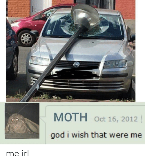 Oct 16: MOTH Oct 16, 2012  god i wish that were me me irl