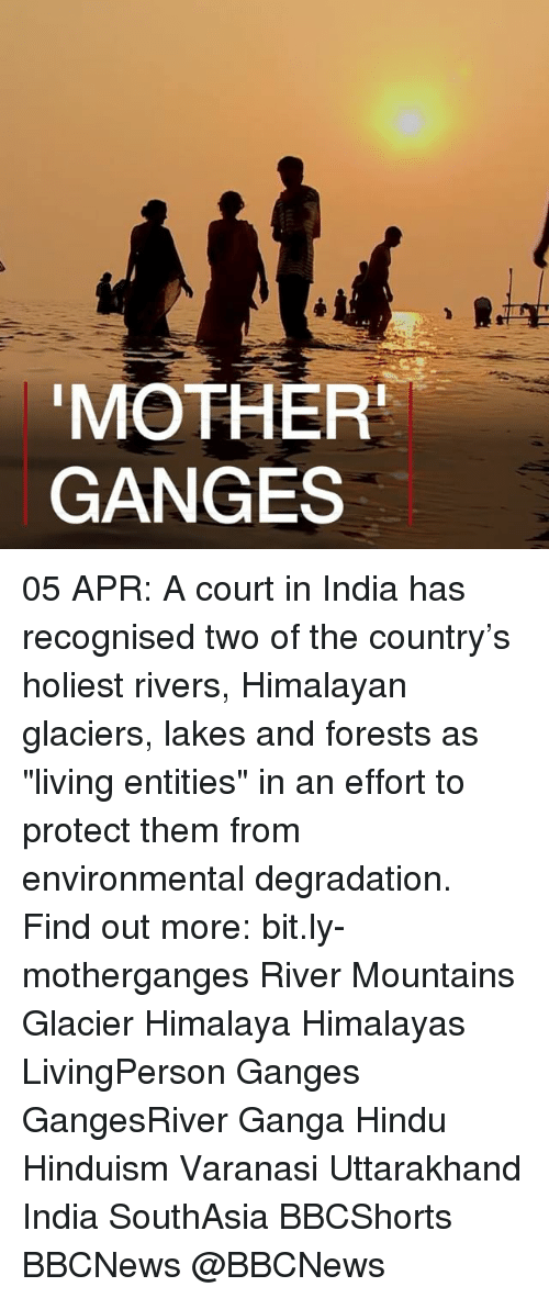 "degradation: MOTHER  GANGES 05 APR: A court in India has recognised two of the country's holiest rivers, Himalayan glaciers, lakes and forests as ""living entities"" in an effort to protect them from environmental degradation. Find out more: bit.ly-motherganges River Mountains Glacier Himalaya Himalayas LivingPerson Ganges GangesRiver Ganga Hindu Hinduism Varanasi Uttarakhand India SouthAsia BBCShorts BBCNews @BBCNews"