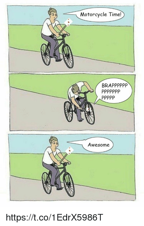 Memes, Motorcycle, and Awesome: Motorcycle Timel  BRAPPPPPP  Awesome https://t.co/1EdrX5986T