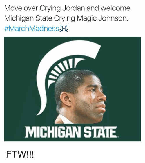 michigan state: Move over Crying Jordan and welcome  Michigan State Crying Magic Johnson.  #MarchMadnessM  MICHIGAN STATE FTW!!!