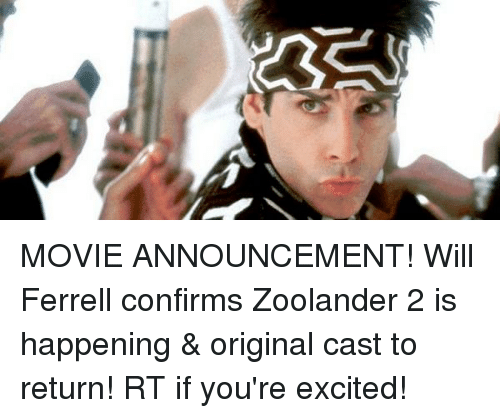 Zoolander: MOVIE ANNOUNCEMENT! Will Ferrell confirms Zoolander 2 is happening & original cast to return! RT if you're excited!