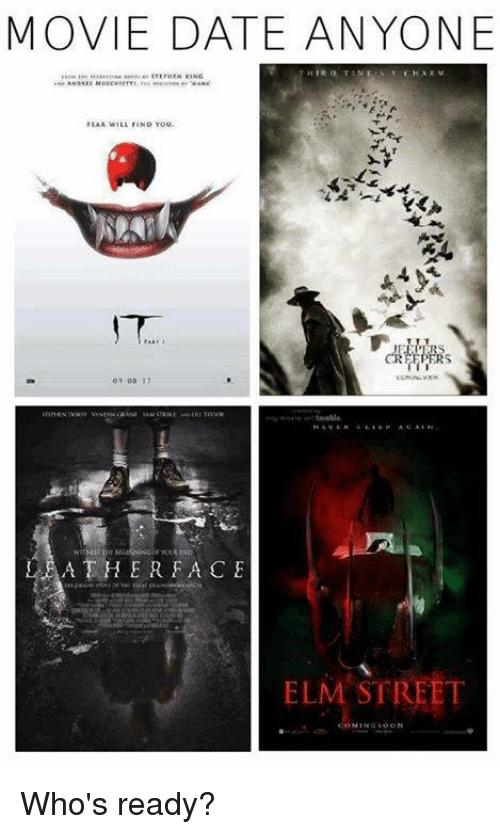 Minging: MOVIE DATE ANYONE  FEAR WILL IIND You.  LEATHER FACE  ELM STREET  MING SOON Who's ready?