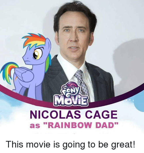 """Nicola Cage: MOVIE  NICOLAS CAGE  as """"RAINBOW DAD"""" This movie is going to be great!"""