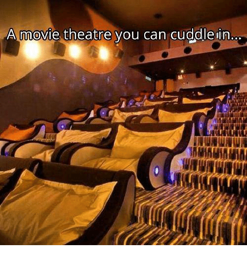 Can I Cuddle With You: Movie Theatre You Can Cuddle In