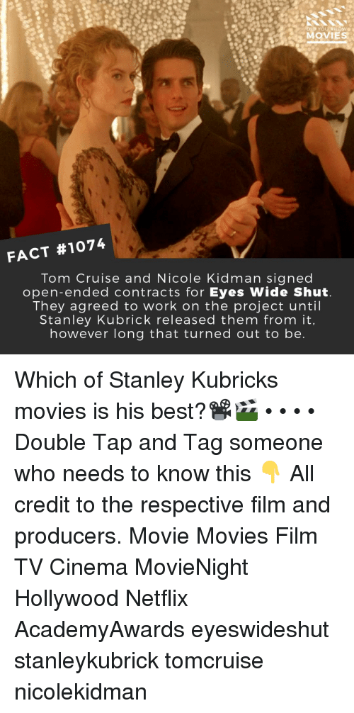 Tom Cruise: MOVIES  FACT #1074  Tom Cruise and Nicole Kidman signed  open-ended contracts for Eyes Wide Shut  They agreed to work on the project until  Stanley Kubrick released them from it  however long that turned out to be Which of Stanley Kubricks movies is his best?📽️🎬 • • • • Double Tap and Tag someone who needs to know this 👇 All credit to the respective film and producers. Movie Movies Film TV Cinema MovieNight Hollywood Netflix AcademyAwards eyeswideshut stanleykubrick tomcruise nicolekidman