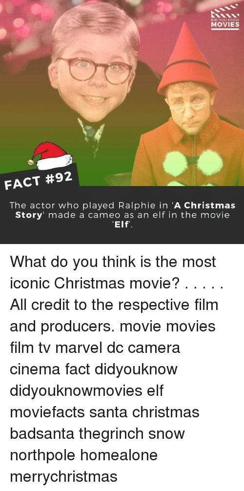 Ralphie: MOVIES  FACT #92  The actor who played Ralphie in A Christmas  Story made a cameo as an elf in the movie  Elf' What do you think is the most iconic Christmas movie? . . . . . All credit to the respective film and producers. movie movies film tv marvel dc camera cinema fact didyouknow didyouknowmovies elf moviefacts santa christmas badsanta thegrinch snow northpole homealone merrychristmas