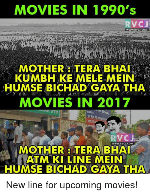 upcoming movies: MOVIES IN 1990's  RVCJ  WWW RVCJ.COM  MOTHER TERA BHAI  KUMBH KE MELE MEIN  MOVIES IN 2017  VC J  WWW, RVC COM  MOTHER TERA BHAI  MEIN  LINE HUMSE BICHAD GAYA THA New line for upcoming movies!