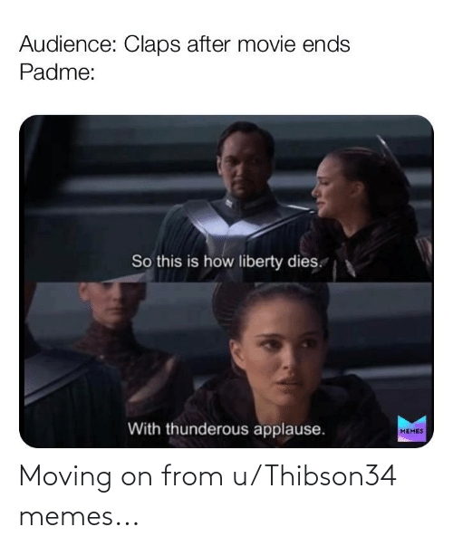moving on: Moving on from u/Thibson34 memes...