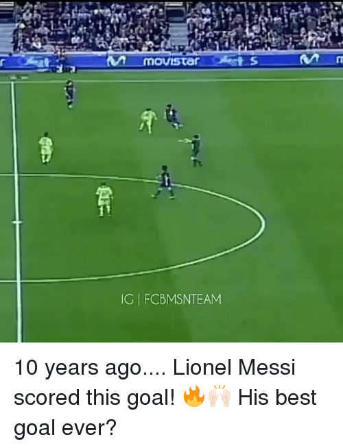 best goals: movistar  IG l FCBMSNTEAM 10 years ago.... Lionel Messi scored this goal! 🔥🙌🏻 His best goal ever?