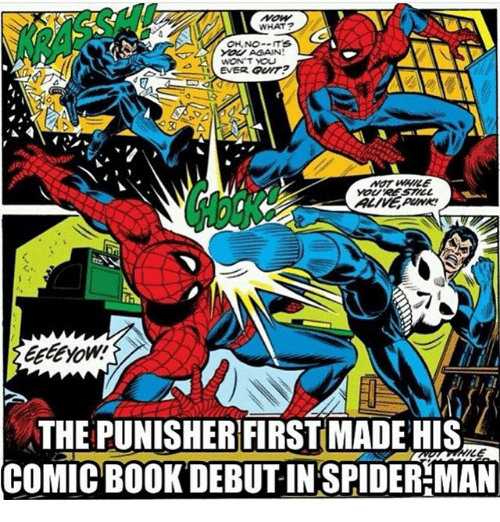 Memes, 🤖, and Mice: MOW  WHAT?  OH NO--IT's  AGAIN!  WON T YOU  EVER  THE PUNISHER FIRSTMADE HIS  MICE  COMICBOOKDEBUTIN SPIDERMAN