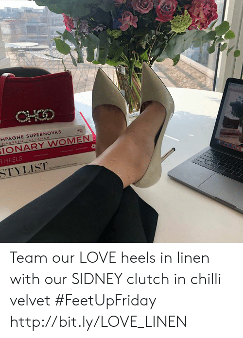 heels: MPAGNE SUPERNOVAS  MAUREEN CALLAHA  IONARY WOMEN  STYLIST Team our LOVE heels in linen with our SIDNEY clutch in chilli velvet #FeetUpFriday http://bit.ly/LOVE_LINEN