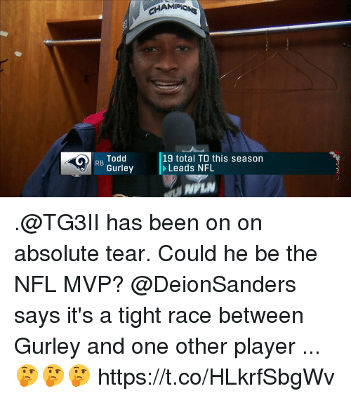 Memes, Nfl, and Todd Gurley: MPi  R. Todd  Gurley  19 total TD this season  Leads NFL .@TG3II has been on on absolute tear. Could he be the NFL MVP?  @DeionSanders says it's a tight race between Gurley and one other player ... 🤔🤔🤔 https://t.co/HLkrfSbgWv