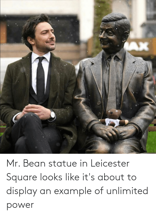 Leicester: Mr. Bean statue in Leicester Square looks like it's about to display an example of unlimited power